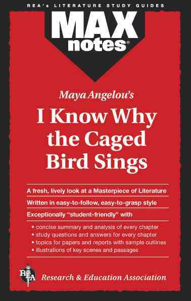 Max Notes I Know Why the Caged Bird Sings By Research and Education Association